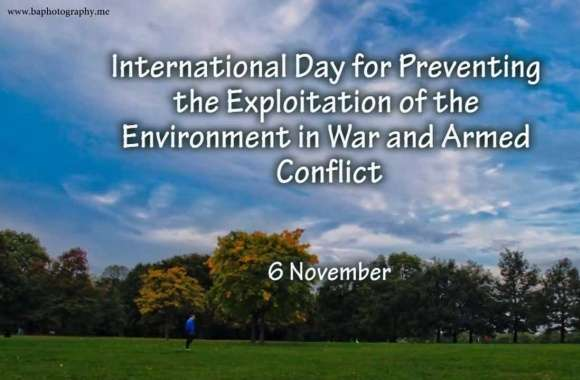 International Day for Preventing the Exploitation of the Environment in War and Armed Conflict