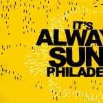 It s Always Sunny In Philadelphia PC wallpapers