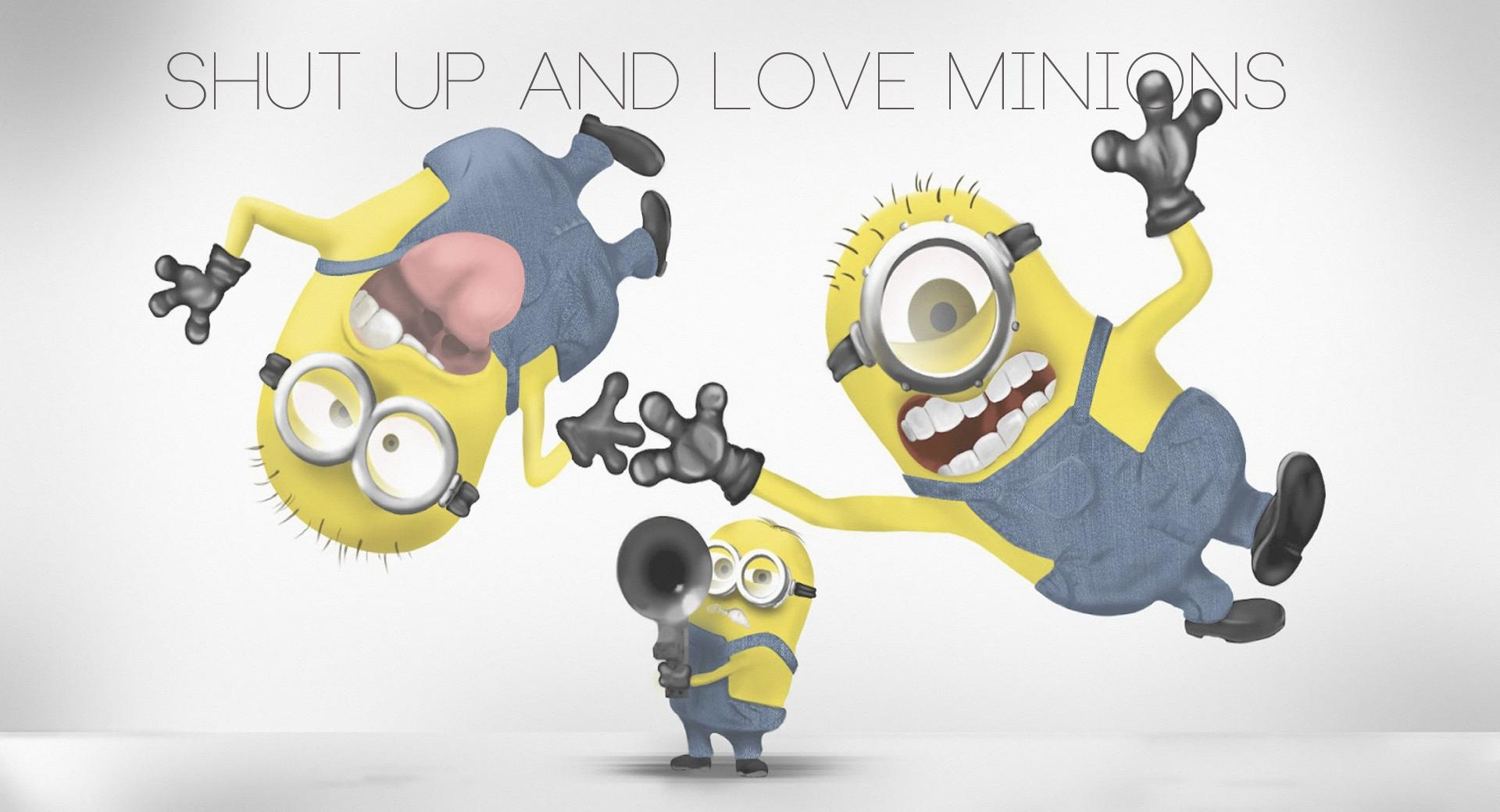 Shut Up and Love Minions wallpapers HD quality