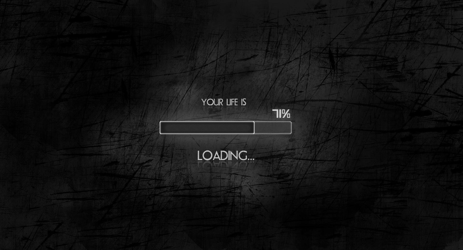 Your Life is Loading wallpapers HD quality
