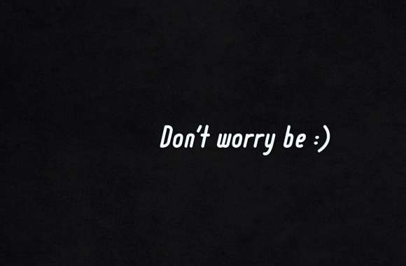 Dont Worry Be Happy wallpapers hd quality