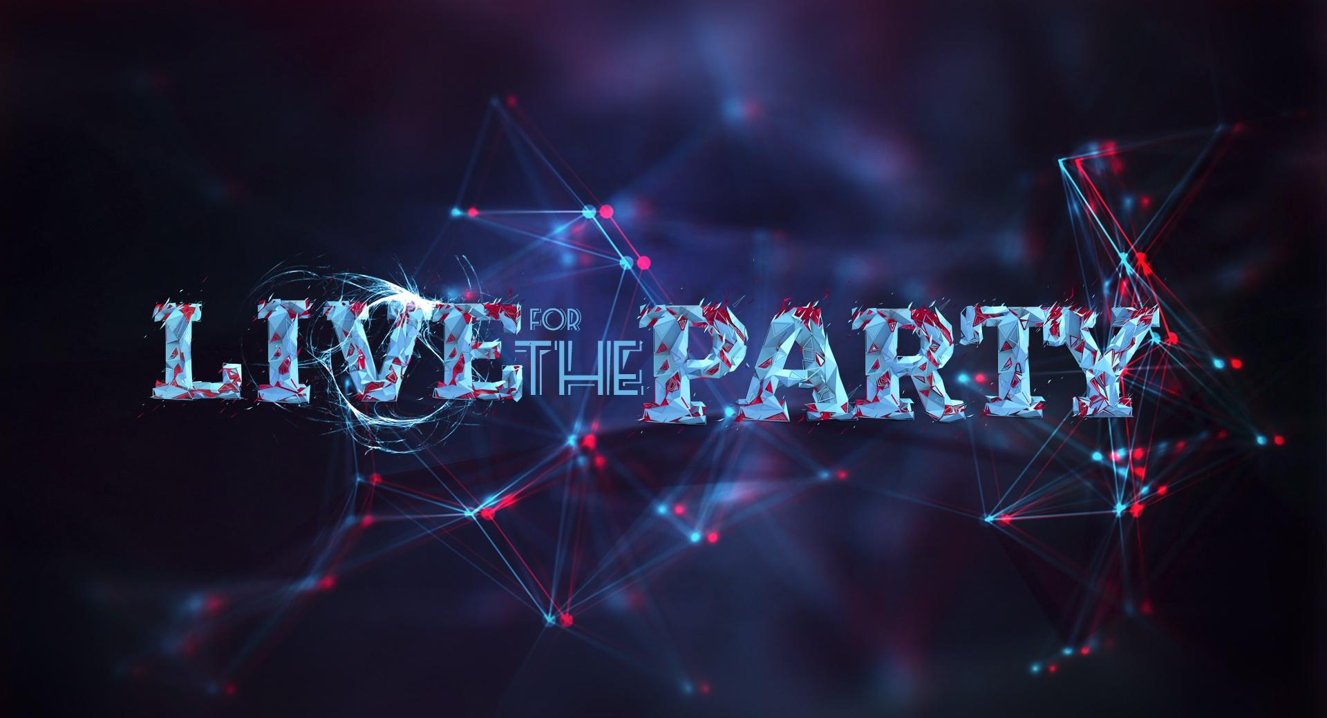 Live For The Party wallpapers HD quality