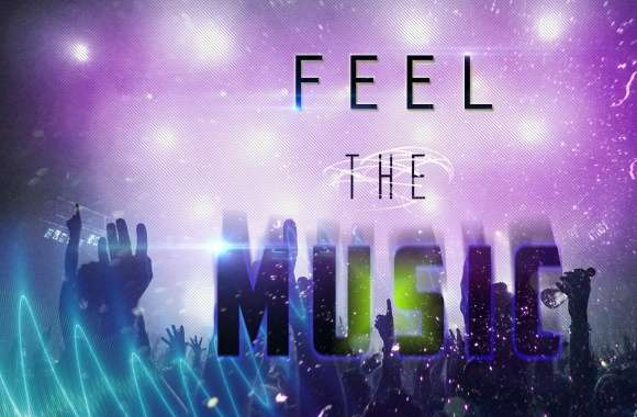 Feel The Music wallpapers hd quality