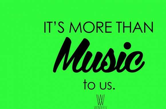 Its more than MUSIC to us