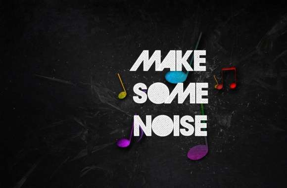 Make Some Noise wallpapers hd quality
