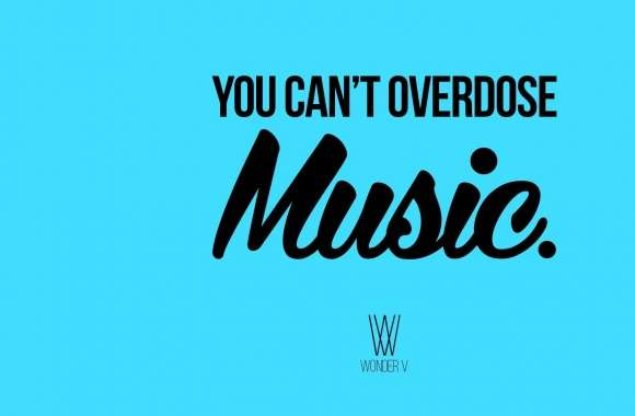 You Cant Overdose Music wallpapers hd quality